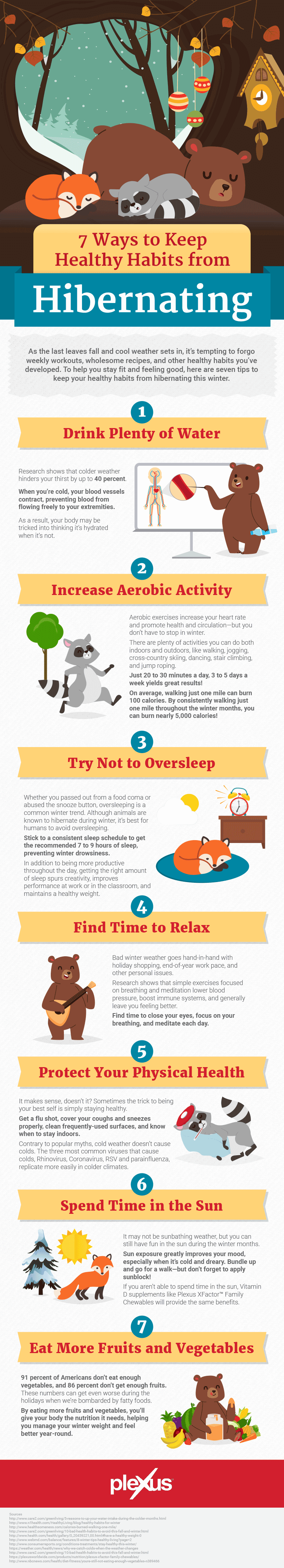 To help you stay fit and feeling good, here are seven tips to keep your healthy habits from hibernating this winter.